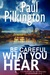 Be Careful What You Hear by Paul Pilkington