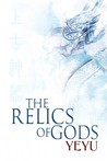 The Relics of Gods by Yeyu