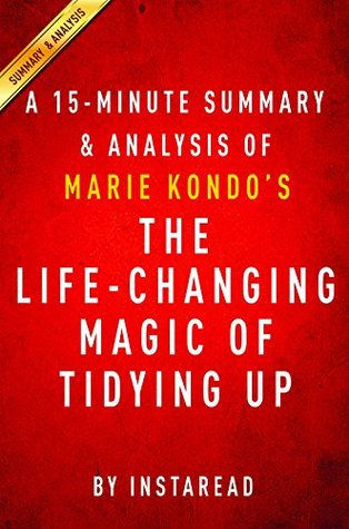 the life changing magic of tidying up by marie kondo a 15 minute summary analysis the. Black Bedroom Furniture Sets. Home Design Ideas