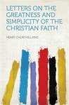 Letters on the Greatness and Simplicity of the Christian Faith