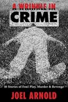 A Wrinkle in Crime: 10 Stories of Foul Play, Murder & Revenge