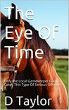 The Eye Of Time: Only the Local Gamekeeper Could Catch This Type Of Serious Offender.