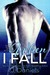 When I Fall by J.  Daniels