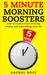 5 Minute Morning Boosters