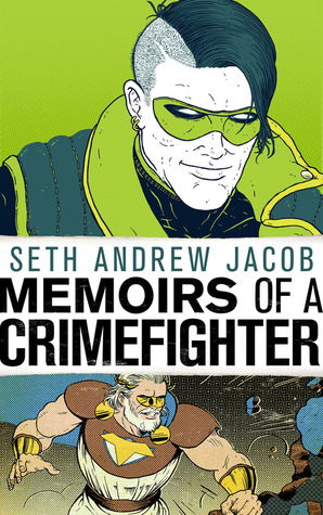 Memoirs of a Crimefighter by Seth Andrew Jacob