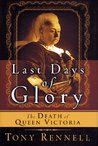 The Last Days of Glory: The Death of Queen Victoria