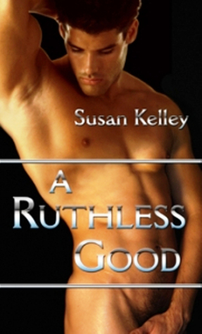 A Ruthless Good by Susan  Kelley
