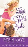 A Little on the Wild Side (Wild Thing, #3)