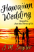 Hawaiian Wedding (Remy and Lane, #2)