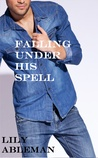 Falling Under His Spell by Lily Ableman