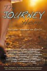 The Journey Home: Discover Heaven on Earth