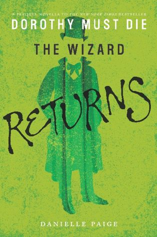 The Wizard Returns (Dorothy Must Die, #0.3)