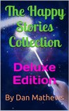 The Happy Stories Collection: Deluxe Edition