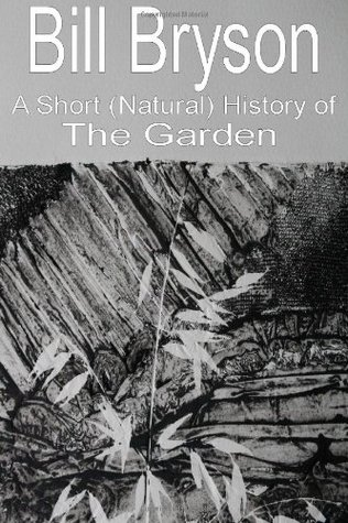 A Short (Natural) History of the Garden Bill Bryson