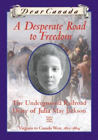 A Desperate Road to Freedom by Karleen Bradford