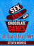 Sex, Lies and Chocolate Cakes: The Secret Eater's Diary