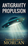 ANTIGRAVITY PROPULSION: Human or Alien Technologies?