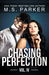 Chasing Perfection: Vol. IV (Chasing Perfection, #4)