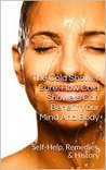 The Cold Shower Cure: How Cold Showers Can Benefit Your Mind And Body: Self-Help, Remedies, & History