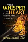 The Whisper In Your Heart: An Ancient Secret for Modern Survival and Prosperity