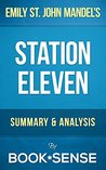 Emily St. John Mandel's Station Eleven | Summary & Analysis