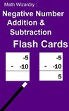 Negative Number Addition And Subtraction Flash Cards (Negative Number Flash Cards Book 1)