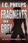 Fragments of Grey [Book Five of The Alexis Stanton Chronicles]