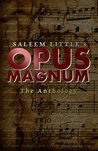 Opus Magnum: The Anthology