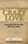 Crazy Love: Loving the Poor the Way God Loves Them