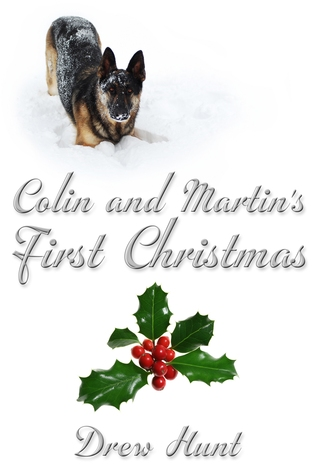 Colin and Martin's First Christmas by Drew Hunt