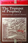 The Trumpet Of Prophecy: A Sociological Study Of Jehovah's Witnesses