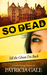 So Dead: A Eureka Springs Mystery