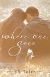 Where One Goes by B.N. Toler