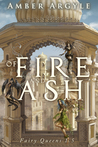 Of Fire and Ash (Fairy Queens, # 1.5)