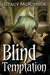 Blind Temptation (Bitten by Love, #3)
