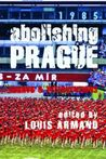 Abolishing Prague