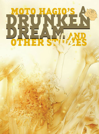 A Drunken Dream and Other Stories by Moto Hagio