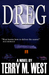 Dreg by Terry M. West