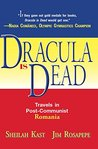 Dracula Is Dead: Travels in Post-Communist Romania