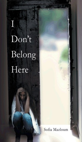 I Don't Belong Here by Sofia Mazloum