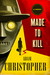 Made to Kill: A Novel