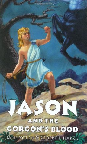 Jason and the Gorgon's Blood by Jane Yolen