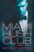 Miami Hush Club: Episode 3 (Miami Hush Club, #3)