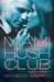 Miami Hush Club by Michelle Warren