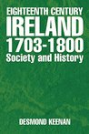 Eighteenth Century Ireland 1703-1800 Society and History