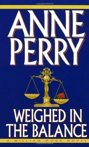 Weighed in the Balance (unabridged, complete) - Anne Perry