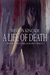 A Life of Death: The Comple...