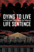 Dying to Live: Life Sentence (Book 2)