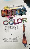 Design Fundamentals: Notes on Color Theory (Graphic Design & Visual Communication Courses)