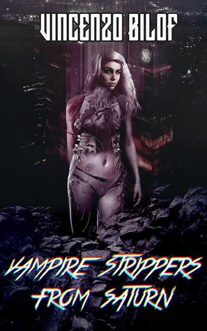 Vampire Strippers from Saturn by Vincenzo Bilof